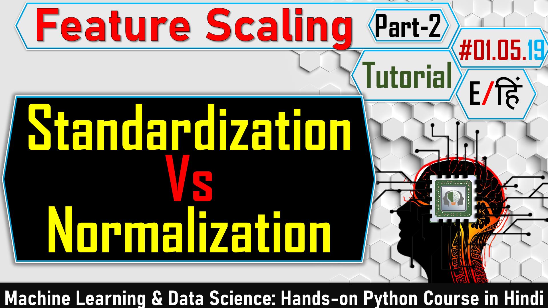 Feature Scaling Standardization and normalization
